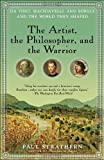 The Artist, the Philosopher, and the Warrior: Da Vinci, Machiavelli, and Borgia and the World They Shaped (055338614X) by Strathern, Paul