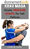 Krav Maga: Knotty Pressure Points For Self Defense (Krav Maga Series) (English Edition)