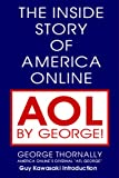 img - for AOL BY GEORGE!: The Inside Story of America Online book / textbook / text book