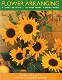 img - for FLOWER ARRANGING: A complete guide to creative floral arrangements book / textbook / text book