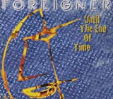 Foreigner Until the End of Time