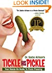 Tickle His Pickle: Your Hands-On Guid...
