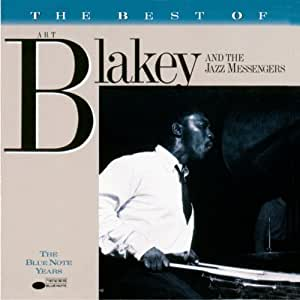The Best of Art Blakey And The Jazz Messengers: The Blue Note Years