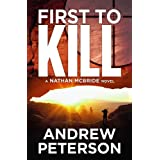 First to Kill (The Nathan McBride Series Book 1) ~ Andrew Peterson