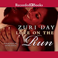 Love on the Run (       UNABRIDGED) by Zuri Day Narrated by Shari Peele