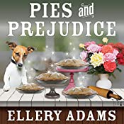 Pies and Prejudice: Charmed Pie Shoppe Mystery Series #1 | [Ellery Adams]