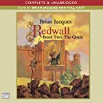 Redwall: Book Two: The Quest (       UNABRIDGED) by Brian Jacques Narrated by Brian Jacques