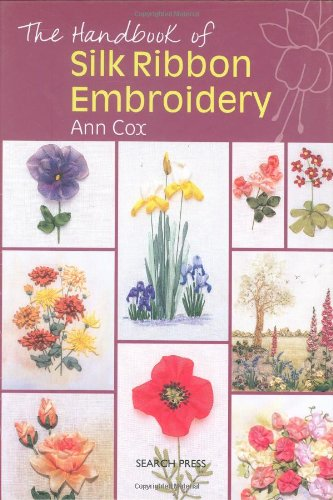 The Handbook of Silk Ribbon Embroidery