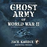 Ghost Army of World War II | Jack Kneece
