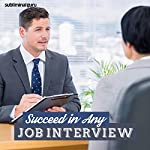 Succeed in Any Job Interview: Get the Job You Want with Subliminal Messages |  Subliminal Guru