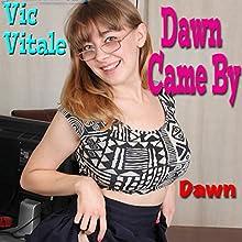 Dawn Came By | Livre audio Auteur(s) : Vic Vitale Narrateur(s) : Rod O'Steele
