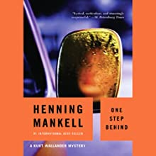 One Step Behind: A Kurt Wallander Mystery (       UNABRIDGED) by Henning Mankell Narrated by Dick Hill