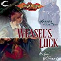 Weasel's Luck: Dragonlance: Heroes, Book 3 Audiobook by Michael Williams Narrated by Richard Topol