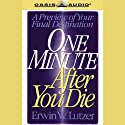 One Minute After You Die Audiobook by Erwin W. Lutzer Narrated by Erwin W. Lutzer