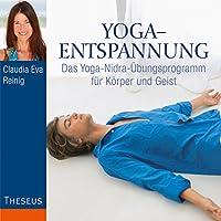 Yoga-Entspannung: Das Yoga-Nidra-Übungsprogramm für Körper und Geist Hörbuch