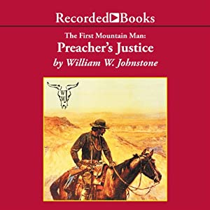 Preacher's Justice: The First Mountain Man | [William W. Johnstone]