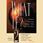 What If? Volume 2: Eminent Historians Imagine What Might Have Been (       ABRIDGED) by Caleb Carr, Lance Morrow, Cecelia Holland, more Narrated by Murphy Guyer