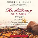 Revolutionary Summer: The Birth of American Independence Audiobook by Joseph J. Ellis Narrated by Stefan Rudnicki