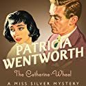 The Catherine Wheel: Miss Silver, Book 15 (       UNABRIDGED) by Patricia Wentworth Narrated by Diana Bishop