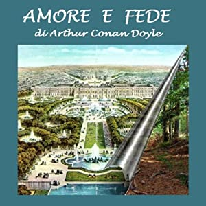 Amore e fede [Love and Faith] | [Arthur Conan Doyle]