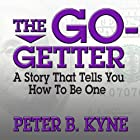 The Go-Getter: A Story That Tells You How to Be One Hörbuch von Peter B. Kyne Gesprochen von: Grover Gardner