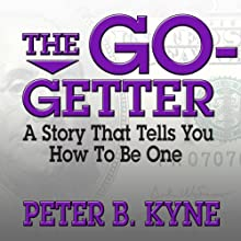 The Go-Getter: A Story That Tells You How to Be One Audiobook by Peter B. Kyne Narrated by Grover Gardner