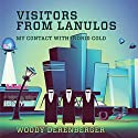 Visitors From Lanulos: My Contact With Indrid Cold (       UNABRIDGED) by Woodrow Derenberger Narrated by John N Gully