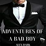 Adventures of a Bad Boy | Alex Dark