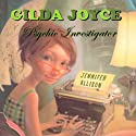 Gilda Joyce, Psychic Investigator (       UNABRIDGED) by Jennifer Allison Narrated by Jessica Almasy