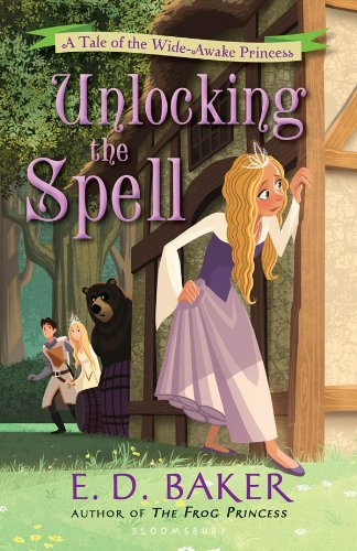 Unlocking the Spell: A Tale of the Wide-Awake Princess (Tales of the Wide-Awake Princess)