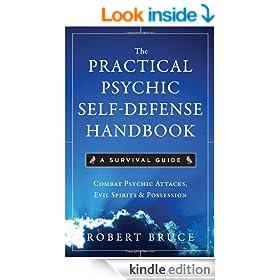 Practical Psychic Self Defense Handbook, The: A Survival Guide