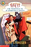 Help! I'm Trapped In A Vampire's Body (0439210348) by Strasser, Todd