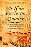 img - for As If an Enemy's Country: The British Occupation of Boston and the Origins of Revolution (Pivotal Moments in American History) book / textbook / text book