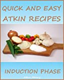 img - for Quick and Easy Atkin Recipes - Induction Phase book / textbook / text book