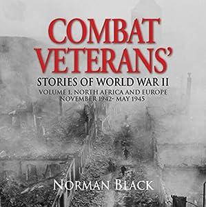 Combat Veterans' Stories of World War II: Volume 1 Audiobook