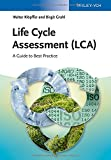 Life Cycle Assessment (LCA): A Guide to Best Practice