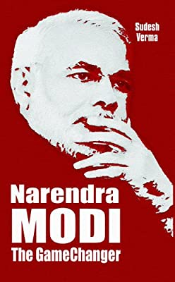 Narendra Modi - The GameChanger