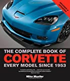 img - for The Complete Book of Corvette: Every Model Since 1953 (Complete Book Series) book / textbook / text book