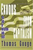 img - for Exodus from Capitalism: The end of inflation and debt by Thomas Gouge (2003-01-28) book / textbook / text book