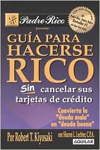 Guia para Hacerse Rico Sin Cancelar Sus Tarjetas de Credito (Padre