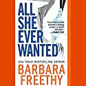 All She Ever Wanted Audiobook by Barbara Freethy Narrated by Lynn Sharrott