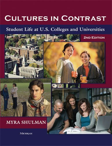Cultures in Contrast, 2nd Edition: Student Life at U.S....