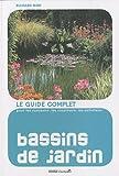 echange, troc Richard Bird - Bassins de jardin : Le guide complet pour les concevoir, les construire et les entretenir