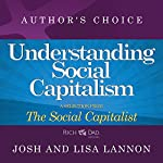 Understanding Social Capitalism: A Selection from Rich Dad Advisors: The Social Capitalist | Josh Lannon,Lisa Lannon