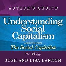 Understanding Social Capitalism: A Selection from Rich Dad Advisors: The Social Capitalist | Livre audio Auteur(s) : Josh Lannon, Lisa Lannon Narrateur(s) : Josh Lannon, Lisa Lannon