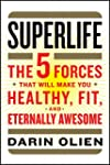 Superlife: The Five Forces That Will...