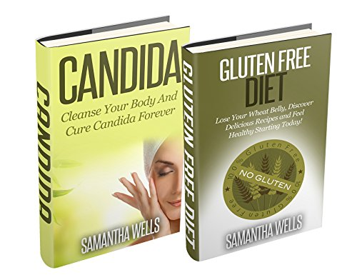cleanse your body Box Set: Candida And Gluten Free: Cleanse Your Body And Cure Candida Forever and Lose Your Wheat Belly, Discover Delicious Recipes and Feel Healthy Starting ... Weight Loss, Yeast Infection, Infertility)