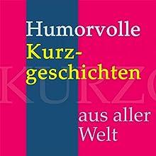 Humorvolle Kurzgeschichten aus aller Welt Hörbuch von  div. Gesprochen von: Jürgen Fritsche