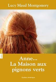 Anne 01 anne la maison aux pignons verts babelio for Anne maison pignons verts
