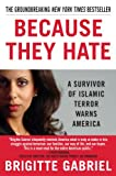 img - for Because They Hate: A Survivor of Islamic Terror Warns America book / textbook / text book
